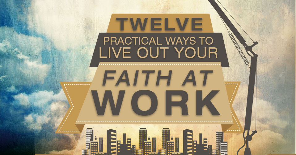 Live Out Your Faith At Work