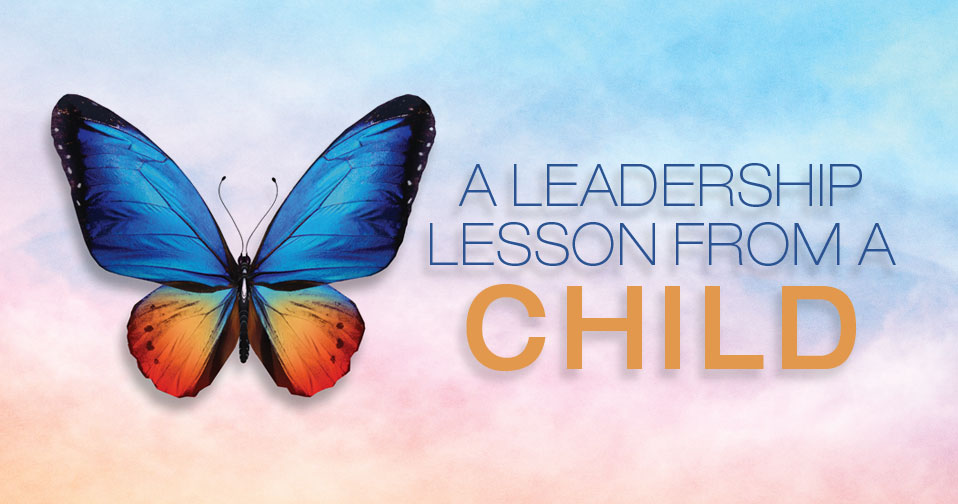Leadership Lesson From A Child