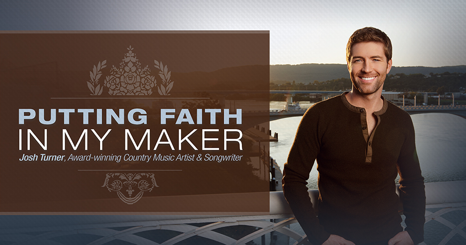 Josh Turner: Putting Faith In My Maker
