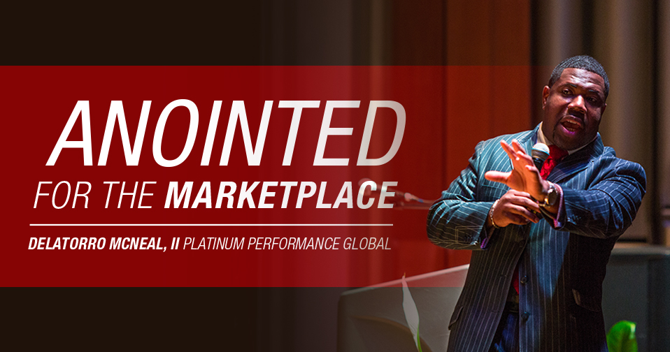 Delatorro McNeal: Anointed for the Marketplace