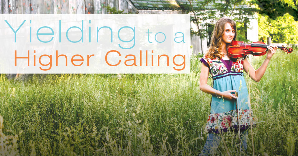 Yielding To A Higher Calling