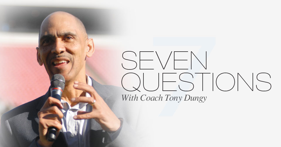7 Questions With Tony Dungy