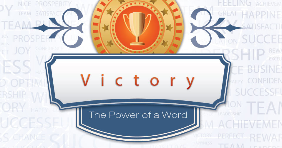 Victory: The Power of a Word