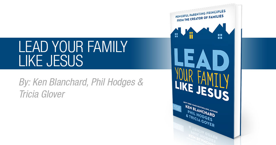 Quarterly Review: Lead Your Family Like Jesus