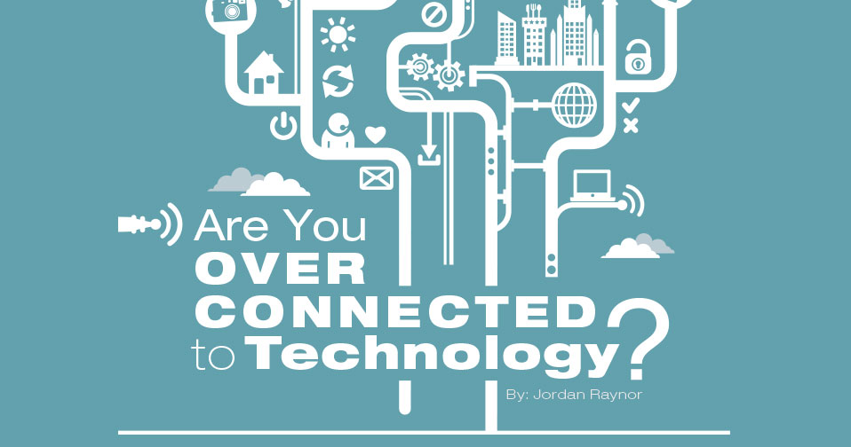 Over-Connected To Technology?