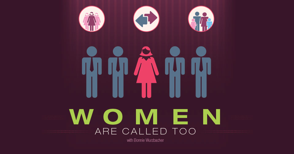 Bonnie Wurzbacher: Women Are Called Too