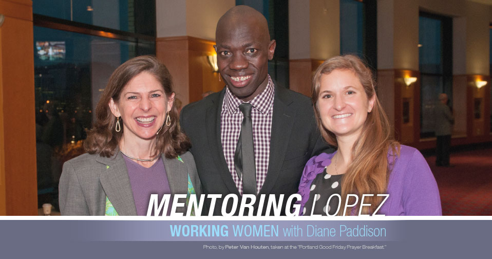 Mentoring Lopez with Diane Paddison