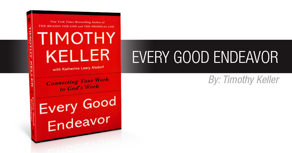 Quarterly Review: Every Good Endeavor