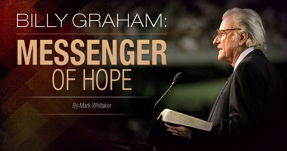 Billy Graham: Messenger Of Hope