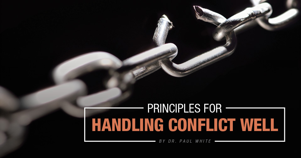 Principles For Handling Conflict Well