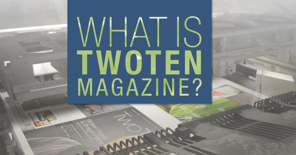 What is TwoTen Magazine?