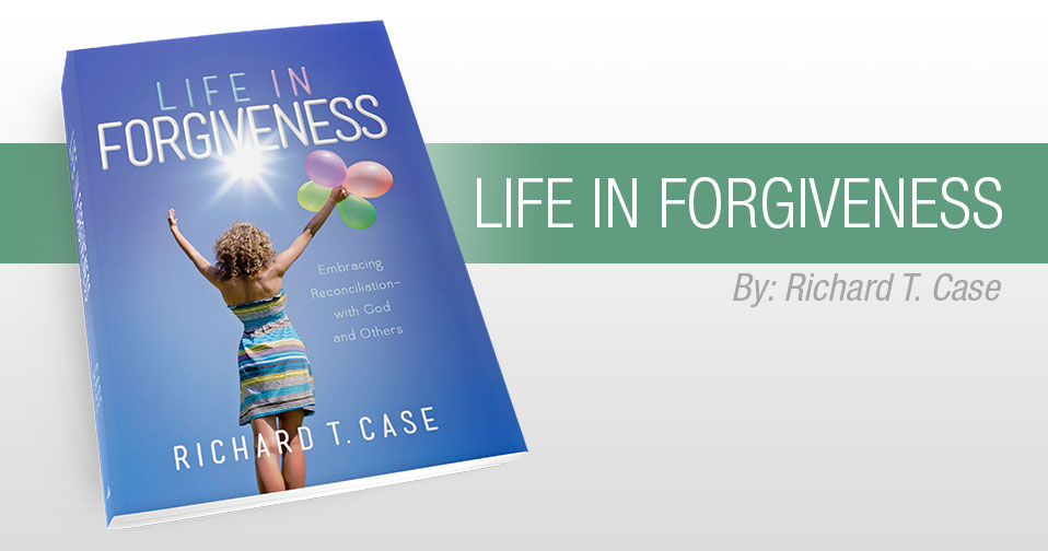 Quarterly Review: Life in Forgiveness